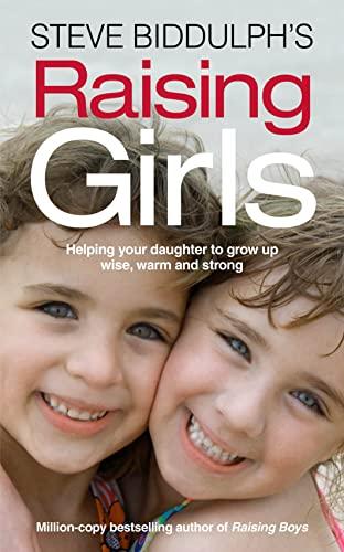 9780007455669: Steve Biddulph's Raising Girls