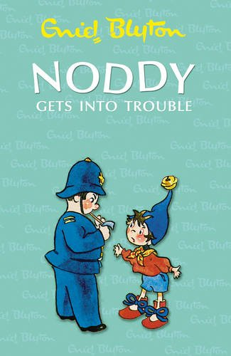 9780007455898: Noddy Gets Into Trouble
