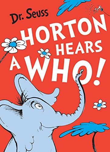 Horton Hears a Who. Dr. Seuss