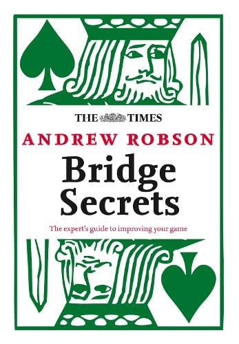 The Times: Bridge Secrets: The Expert's Guide to Improving Your Game (0007455968) by Robson, Andrew