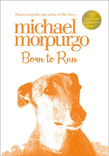 Born to Run (Collectors Edition): Morpurgo, Michael