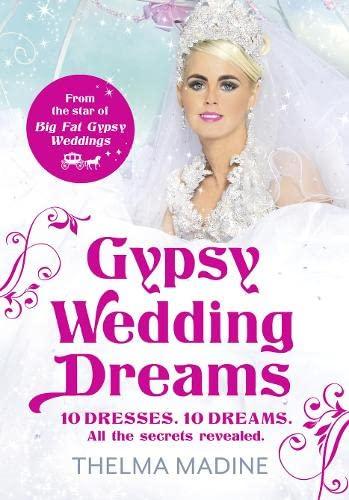 9780007456987: Gypsy Wedding Dreams: Ten dresses. Ten Dreams. All the secrets revealed.