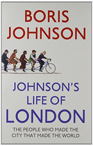 9780007457335: Johnson's Life of London: The People Who Made the City That Made the World