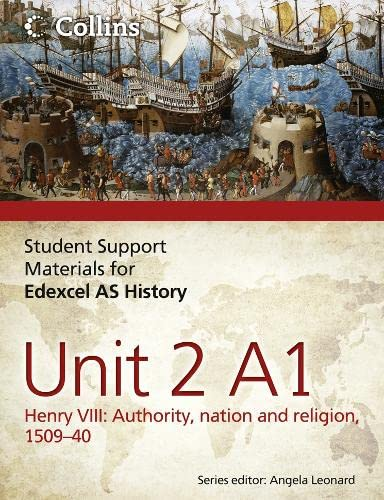 9780007457410: Edexcel AS Unit 2 Option A1: Henry VIII: Authority, Nation and Religion, 1509-40 (Student Support Materials for History)