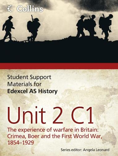 9780007457427: Edexcel AS Unit 2 Option C1: The Experience of Warfare in Britain: Crimea, Boer and the First World War, 1854-1929 (Student Support Materials for History)