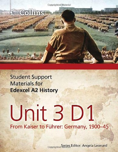 9780007457434: Student Support Materials for History - Edexcel A2 Unit 3 Option D1: From Kaiser to Führer: Germany 1900-45