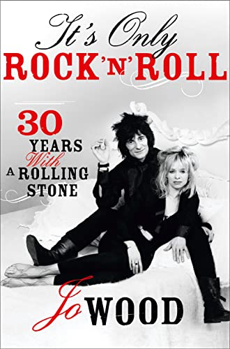 9780007458493: It's Only Rock 'n' Roll: Thirty Years with a Rolling Stone