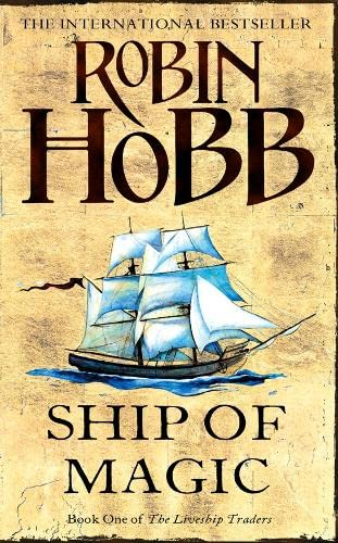 9780007459728: Ship of Magic (The Liveship Traders, Book 1)