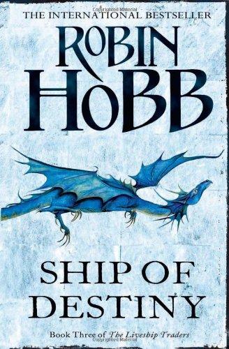9780007459742: Ship of Destiny (The Liveship Traders, Book 3)