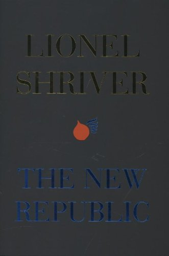 9780007459803: The New Republic. by Lionel Shriver