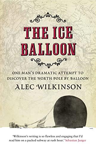 The Ice Balloon: Wilkinson, Alec