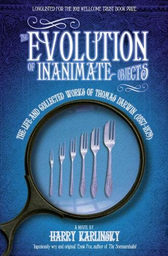 9780007460052: The Evolution of Inanimate Objects