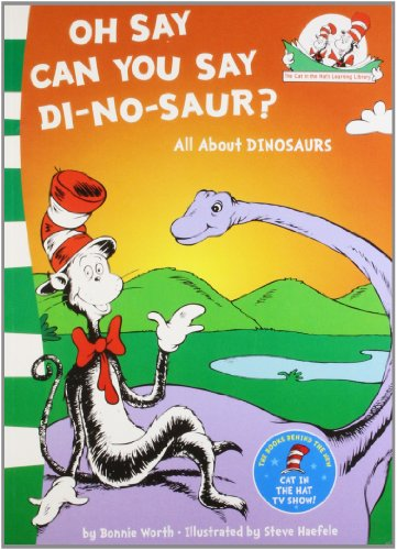 9780007460274: Oh Say Can You Say Di-no-saur?: All about dinosaurs (The Cat in the Hat's Learning Library, Book 3)