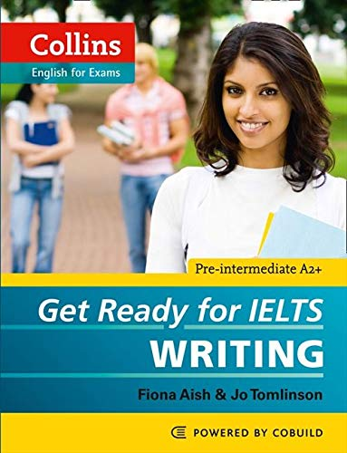 9780007460656: Get Ready for IELTS - Writing: IELTS 4+ (A2+) (Collins English for IELTS)