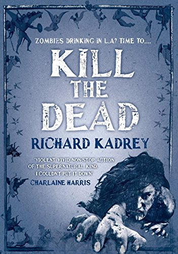 9780007460984: Kill the Dead. Richard Kadrey (Sandman Slim)