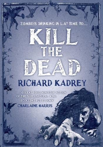 9780007460984: Kill the Dead. Richard Kadrey
