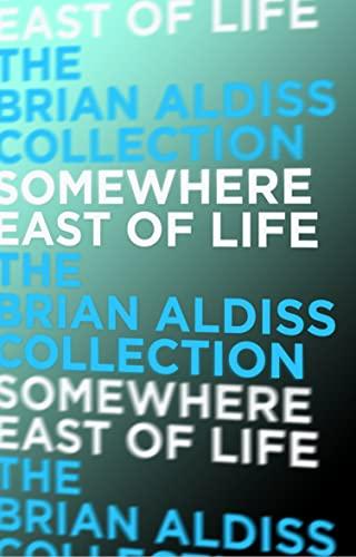 9780007461202: Somewhere East of Life (The Squire Quartet, Book 4)