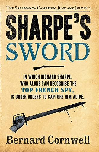 9780007461752: Sharpe's Sword: Richard Sharpe and the Salamanca Campaign, June and July 1812 (The Sharpe Series)