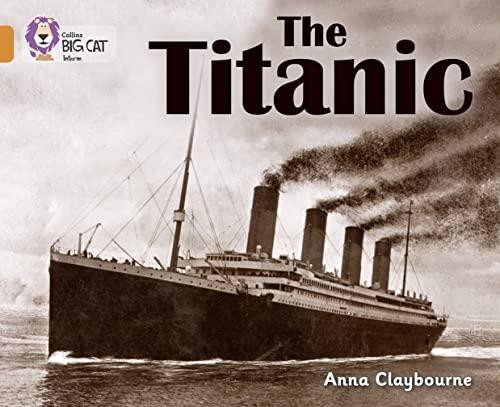 9780007461868: Collins Big Cat - The Titanic: Band 06/Orange