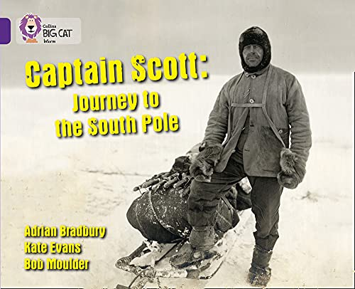 9780007461998: Collins Big Cat - Captain Scott: Journey to the South Pole: Band 08/Purple