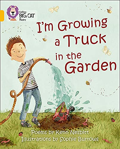 9780007462001: I'm Growing a Truck in the Garden (Collins Big Cat)