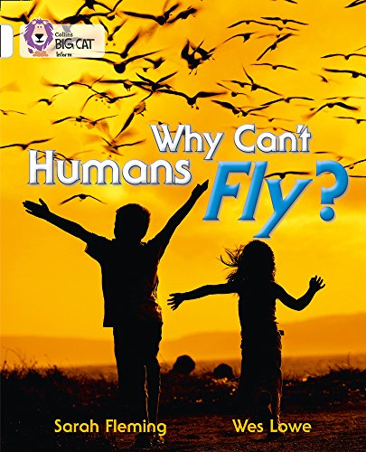9780007462070: Collins Big Cat - Why Can't Humans Fly?: Band 10/White
