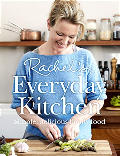 9780007462377: Rachel's Everyday Kitchen: Simple, Delicious Family Food
