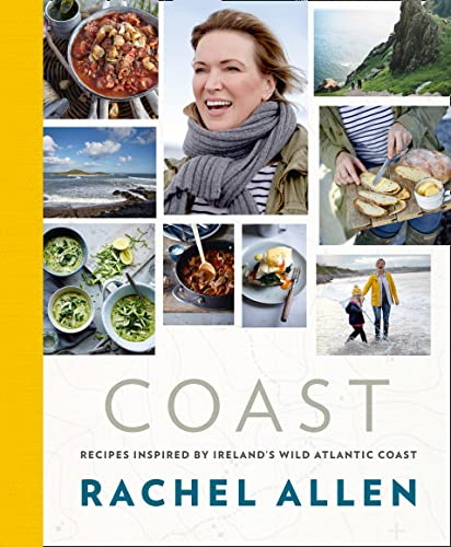 Coast: Recipes from Ireland's Wild Atlantic Way: Allen, Rachel