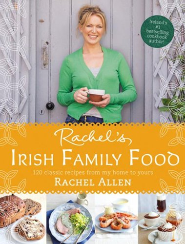 9780007462582: Rachel's Irish Family Food: 120 classic recipes from my home to yours