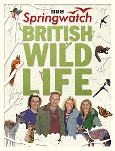 Springwatch British Wildlife: Accompanies the BBC 2 TV series: Moss, Stephen