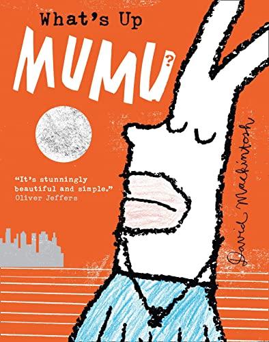 9780007463060: What's Up MuMu?