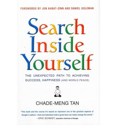 9780007463367: Search Inside Yourself( The Unexpected Path to Achieving Success Happiness (and World Peace))[SEARCH INSIDE YOURSELF NEW/E][Hardcover]