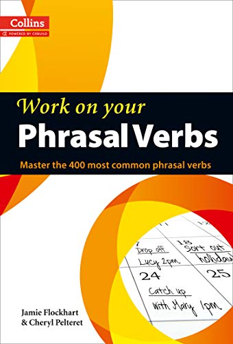 9780007464661: Work on Your Phrasal Verbs: Master the 400 Most Common Phrasal Verbs (Collins Work on Your...)