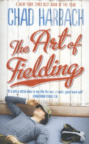 9780007464944: The Art of Fielding