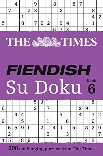 9780007465187: The Times Fiendish Su Doku Book 6