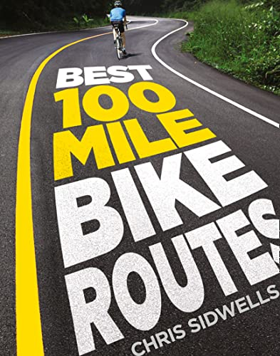 9780007465217: Best 100-Mile Bike Routes