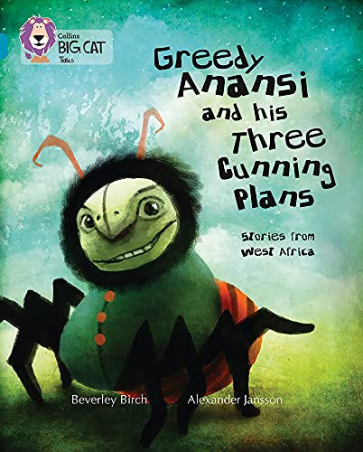 9780007465354: Greedy Anansi and his Three Cunning Plans (Collins Big Cat)