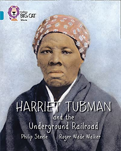 9780007465361: Collins Big Cat - Harriet Tubman and the Underground Railroad: Topaz/Band 13