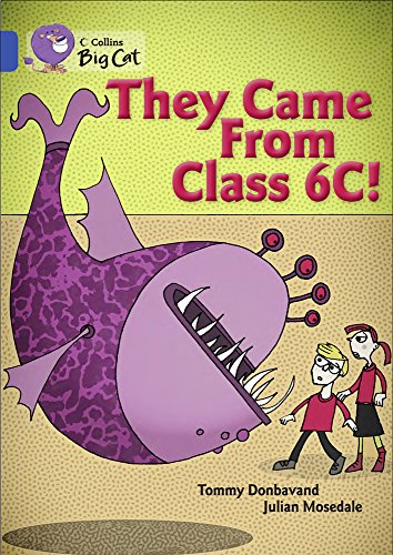 9780007465460: They came from Class 6C: Band 16/Sapphire (Collins Big Cat)