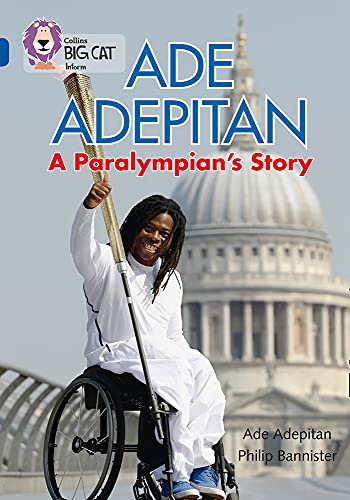 9780007465484: Ade Adepitan: A Paralympian?s Story: Band 16/Sapphire (Collins Big Cat)