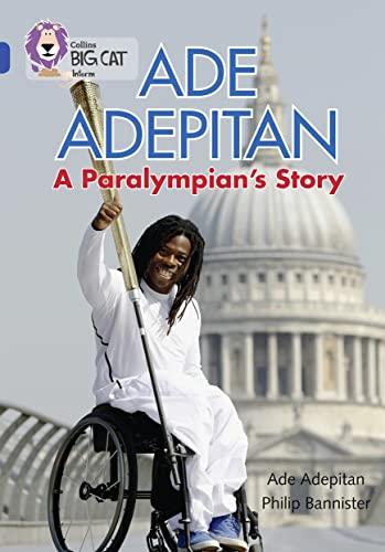 9780007465484: Ade Adepitan: A Paralympian's Story (Collins Big Cat)