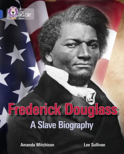 9780007465491: Frederick Douglass: A Slave Biography: Band 16/Sapphire (Collins Big Cat)