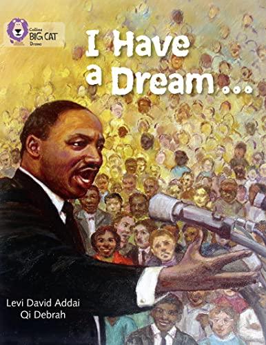 9780007465514: I Have a Dream (Collins Big Cat)