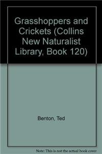 9780007465934: Grasshoppers and Crickets (Collins New Naturalist Library, Book 120)