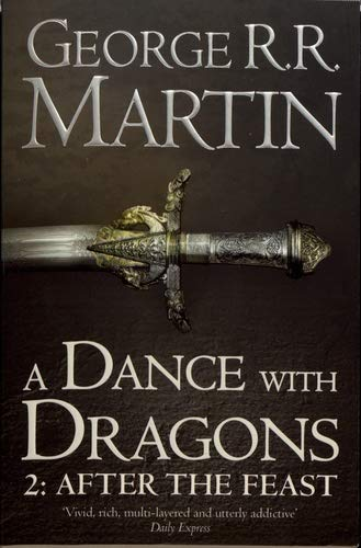 A Dance With Dragons: Part 2 After the Feast (A Song of Ice and Fire, Book 5): Martin, George R.R.