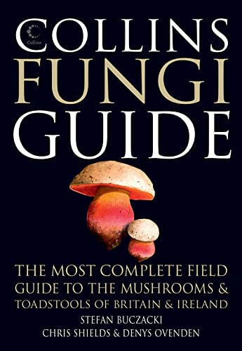 9780007466481: Collins Fungi Guide: The Most Complete Field Guide to the Mushrooms and Toadstools of Britain & Ireland