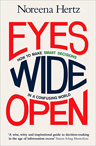 9780007467105: Eyes Wide Open: How to Make Smart Decisions in a Confusing World