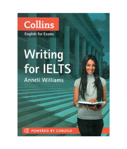 9780007467617: Collins Writing for IELTS by Williams, Anneli First edition (2011)