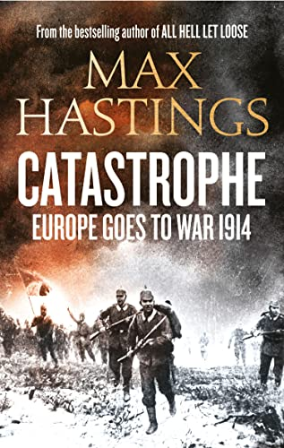 9780007467648: Catastrophe: Europe Goes to War 1914