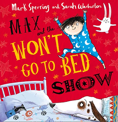 9780007468386: Max and the Won't Go to Bed Show